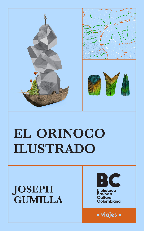 El Orinoco ilustrado / Joseph Gumilla. – presentación, Ramón Cote Baraibar