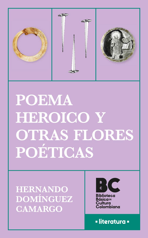 Poema heroico y otras flores poéticas