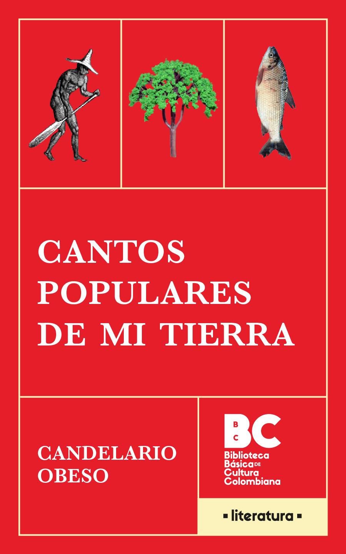 Cantos populares de mi tierra / Candelario Obeso ; presentación de Idelber Avelar