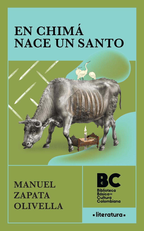 En Chimá nace un santo / Manuel Zapata Olivella ; presentación Darío Henao Restrepo