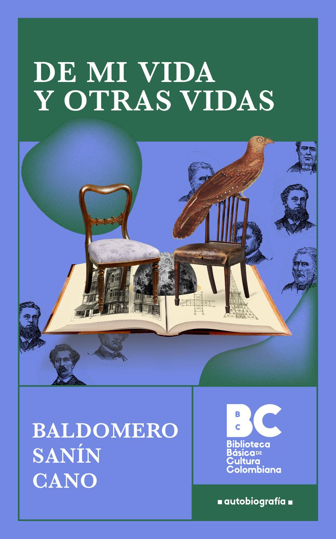 De mi vida y otras vidas / Baldomero Sanín Cano ; presentación, Gonzalo Cataño