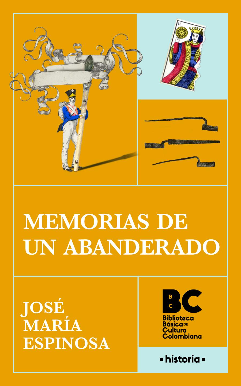 Memorias de un abanderado [recurso electrónico] / José María Espinosa; [presentación, Sergio Zapata León]