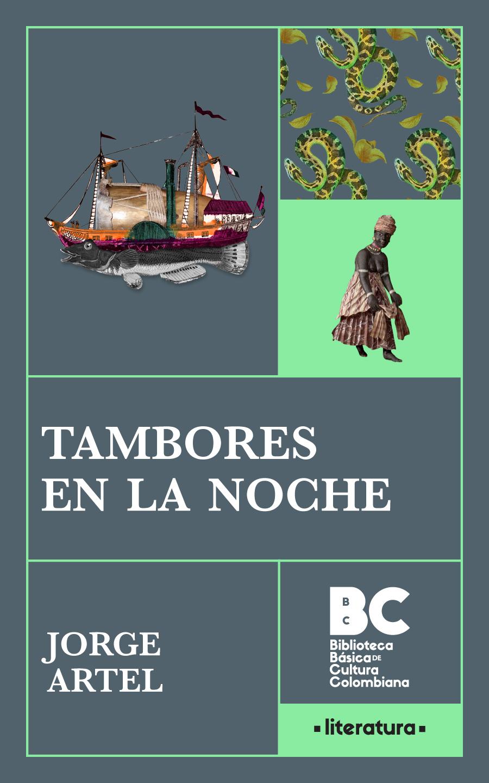 Tambores en la noche / Jorge Artel ; [presentación, Gabriel Ferrer Ruiz]